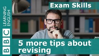 Exam Skills: 5 more tips about revising