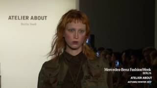 ATELIER ABOUT - MERCEDES-BENZ FASHION WEEK BERLIN AW17